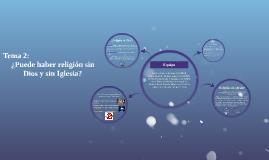 ¿Puede haber religión sin iglesia?