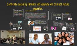 Contexto social y familiar del alumno en el nivel medio supe