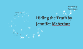 Hiding the Truth by Jennifer McArthur