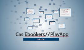 Cas Ebookers//PlayApp