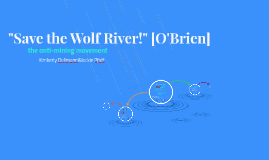 """""""Save the Wolf River!"""" [O'Brien]"""