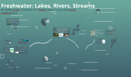 Freshwater: Lakes, Rivers, Streams