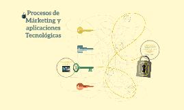Procesos de Márketing y aplicaciones Tecnológicas