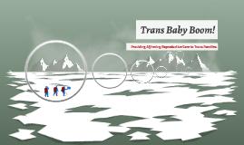 Trans Baby Boom!