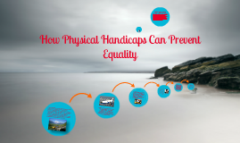 How Physical Handicaps can Interfere with Equality