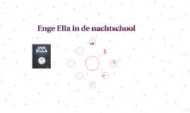 Enge Ella in de nachtschool