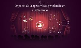 Impacto de la agresividad y violencia en