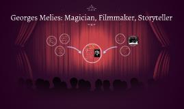 Georges Melies: Magician, Filmmaker, Storyteller
