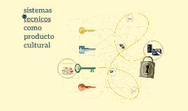 sistemas tecnicos como producto cultural