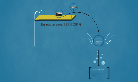 En route vers l'EFU 2014