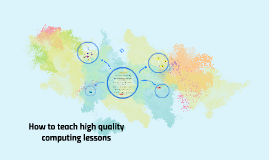 How to teach high quality Computing lessons
