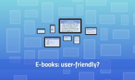 User-friendliness of e-books