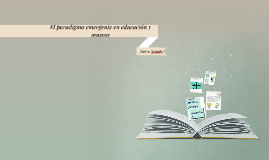 Copy of El paradigma emergente en educación y museos