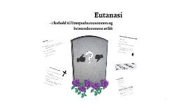 Eutanasi - i forhold til livssynshumanismen og kristendommens etikk