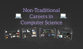 Non-Traditional Careers in Computer Science