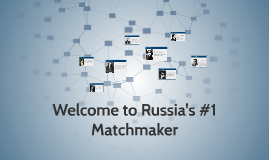 Russia's #1 Matchmaker