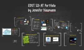 Copy of Copy of EDUT 521: AT Portfolio