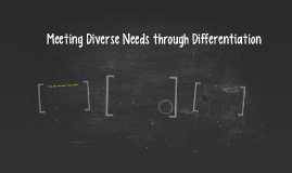 Meeting Diverse Needs through Differentiation