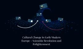 Cultural Change in Early Modern Europe - Scientific Revoluti