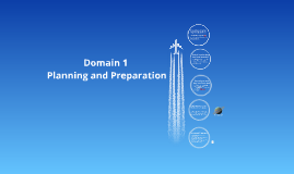 Domain 1---Planning and Preparation