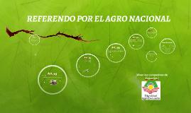 Copy of Copy of Copy of REFERENDO POR EL AGRO NACIONAL