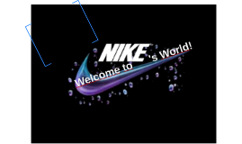 Welcome to Nike's World!