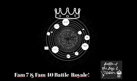 Fam 7 and Fam 40 Battle  Royale