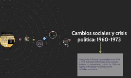 Cambios sociales y crisis política: 1960-1973