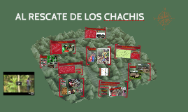AL RESCATE DE LOS CHACHIS