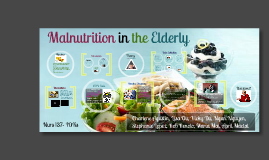 Copy of Malnutrition in the Elderly (new)