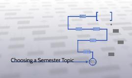 Semester Topic