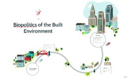 Biopolitics of the Built Environment