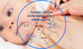 Campo clínico Enfermería niño y adolescente
