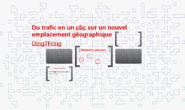 Du trafic en un clic sur un nouvel emplacement géographique
