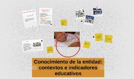 Conocimiento de la entidad: contextos e indicadores educativ