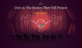 Unit 13: The Stories They Tell Project