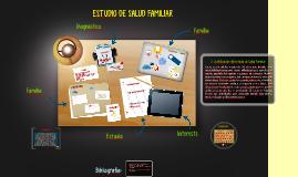 Copy of Copy of ESTUDIO DE SALUD FAMILIAR