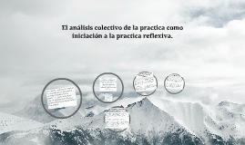 El análisis colectivo de la practica como iniciación a la pr