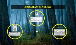 Copy of ABRAHAM MASLOW