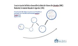 Caracterización Del Índice General De La Bolsa De Valores De Colombia (IGBC) Mediante Simulación Basada En Agentes (ABS)