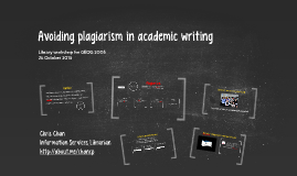 Avoiding Plagiarism in Academic Writing - Workshop for GEOG 2005
