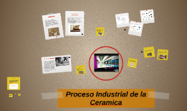 Copy of Proceso Industrial de la Ceramica