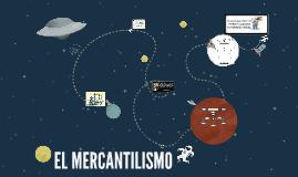 Copy of El Mercantilismo
