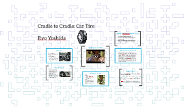 Cradle to Cradle: Car Tire