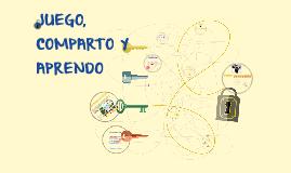 JUEGO, COMPARTO Y APRENDO