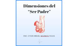 "Dimensiones del ""Ser Padre"""