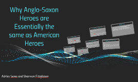 Why Anglo-Saxon Heroes are Essentially the same as American