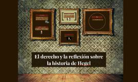 El derecho y la reflexión sobre la historia de Hegel