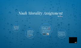 Noah Morality Assignment