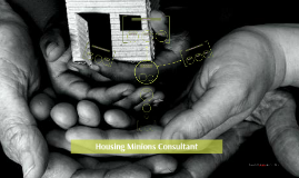 Housing Minions Consultant